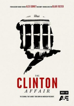 Дело Клинтона (Интриги Клинтона) — The Clinton Affair (2018)